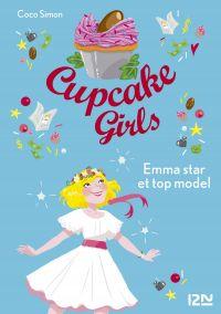 Cupcake Girls - tome 11 : Emma star et top-model