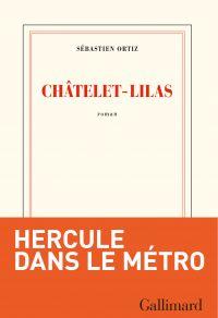 Châtelet – Lilas | Ortiz, Sébastien. Auteur