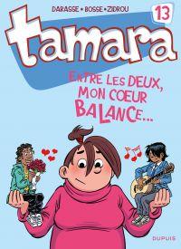 Tamara. Volume 13, Entre les deux, mon coeur balance...