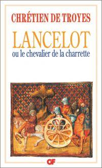 Lancelot ou Le Chevalier de la Charrette - édition bilingue   Chrétien de Troyes (113.?-1185?). Auteur