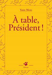 À table, Président !