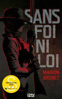 Sans foi ni loi | BRUNET, Marion. Auteur