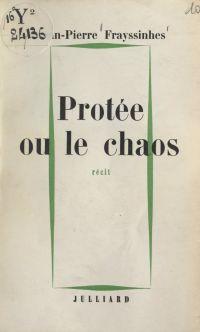 Protée ou le chaos