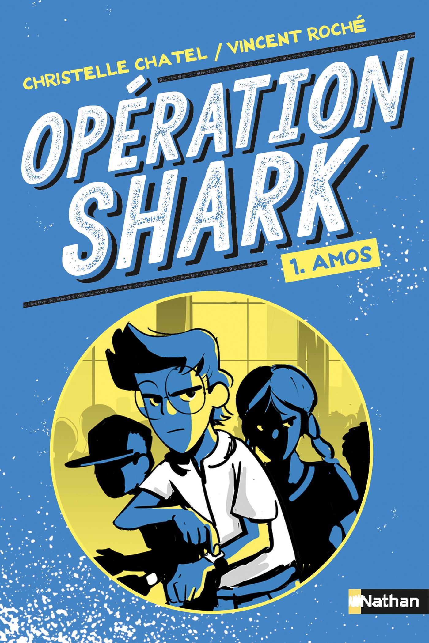 Opértion Shark - Amos - Tome 1 - dès 8 ans