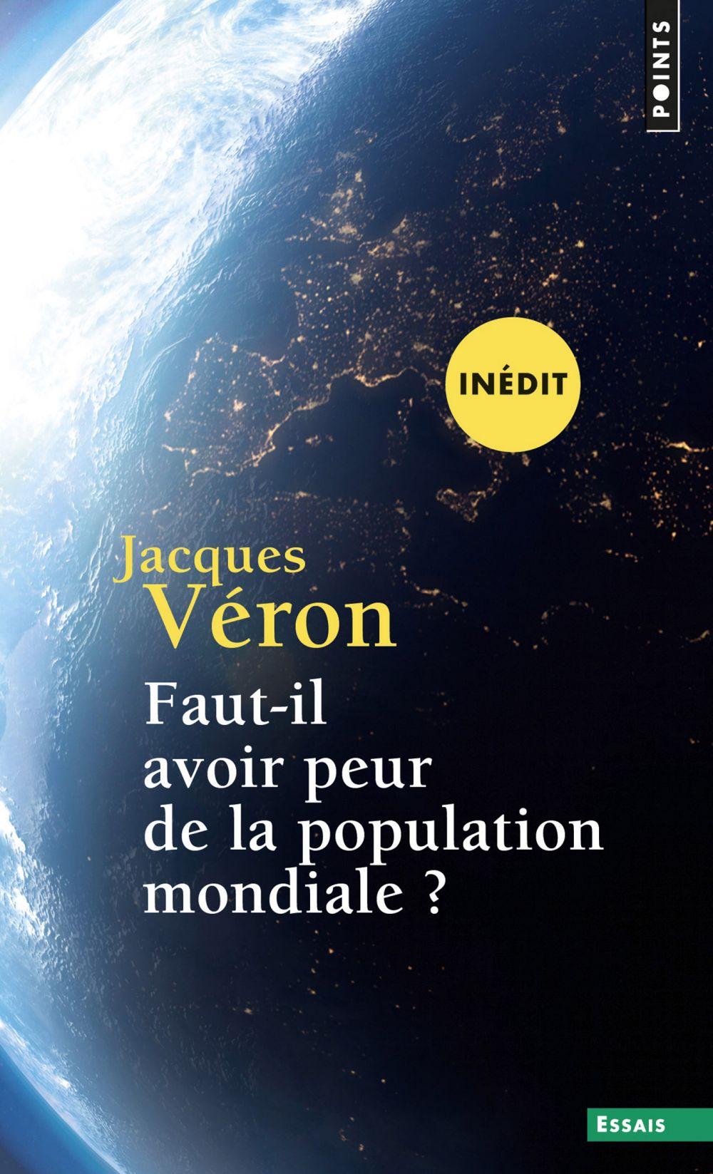 Faut-il avoir peur de la population mondiale ? | Véron, Jacques (1950-....). Auteur