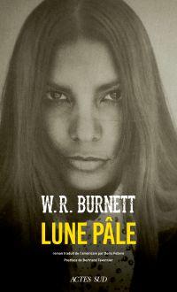 Lune pâle | Burnett, W. R.. Auteur