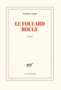 Le foulard rouge | Fort, Patrick. Auteur