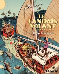 Le Landais volant (Tome 3) ...