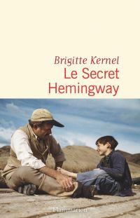 Le Secret Hemingway | Kernel, Brigitte. Auteur