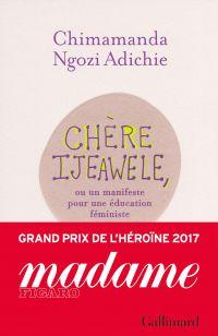 Chère Ijeawele. Un manifeste pour une éducation féministe | Adichie, Chimamanda Ngozi. Auteur