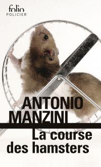 La course des hamsters | Manzini, Antonio. Auteur