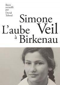 L'Aube à Birkenau | Veil, Simone. Auteur