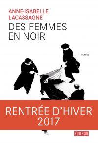Des femmes en noir | Lacassagne, Anne-Isabelle. Auteur