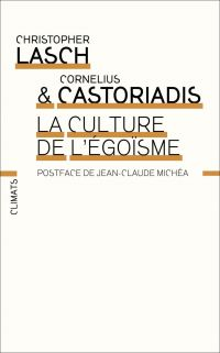La Culture de l'égoïsme | Lasch, Christopher (1932-1994). Auteur