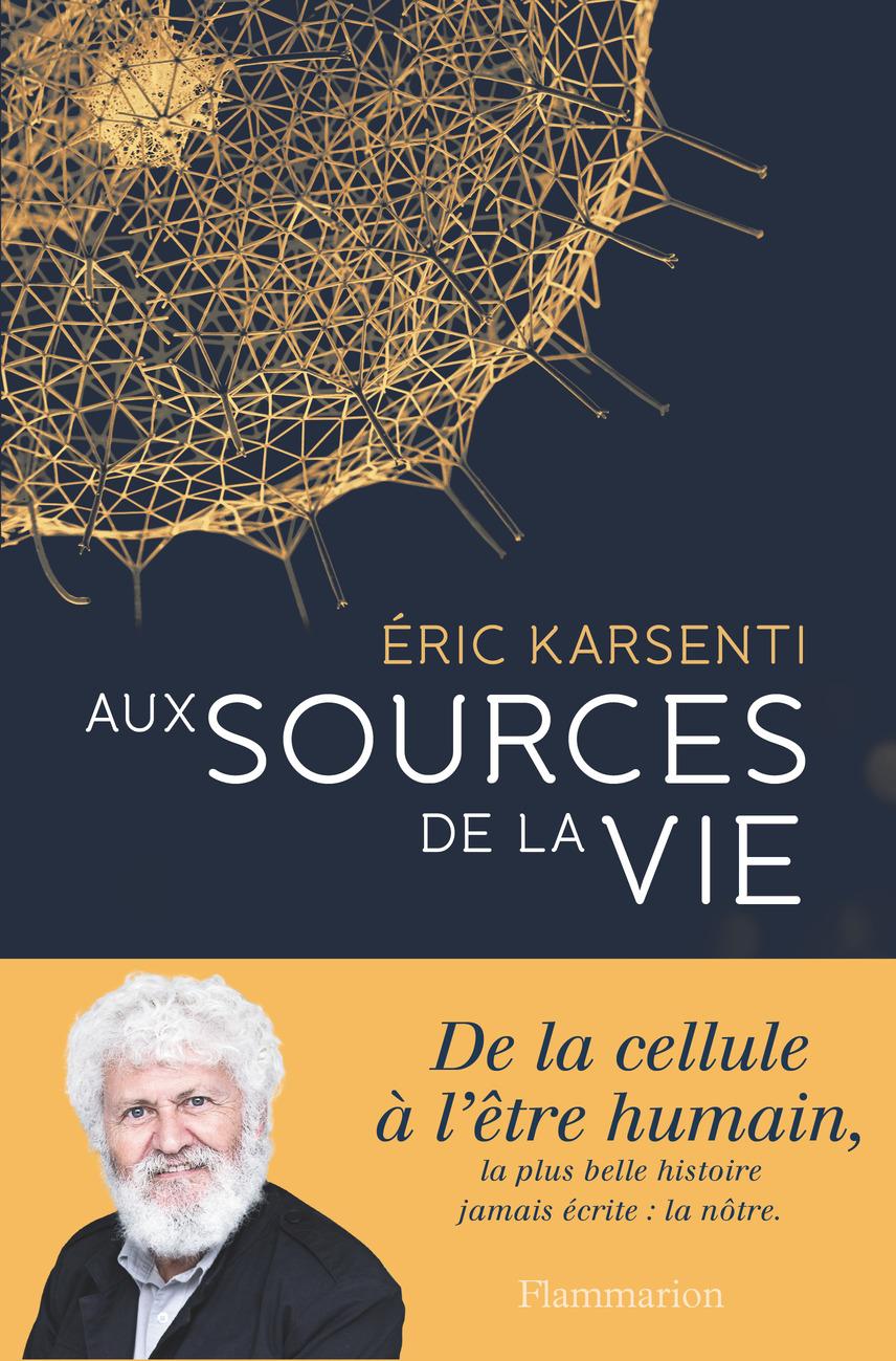 Aux sources de la vie | Karsenti, Éric