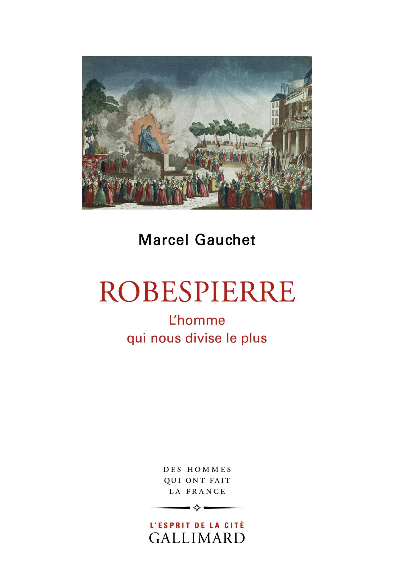 ROBESPIERRE - L'HOMME QUI NOUS DIVISE LE PLUS