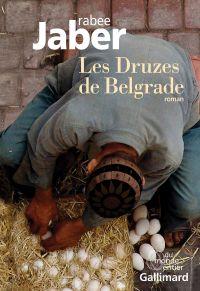 Les Druzes de Belgrade | Jaber, Rabee (1972-....). Auteur
