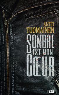 Sombre est mon coeur | Tuomainen, Antti (1971-....). Auteur