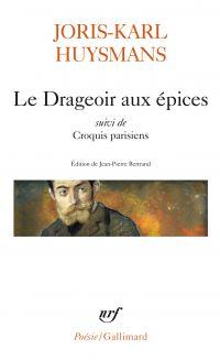 Le Drageoir aux épices suivi de Croquis parisiens