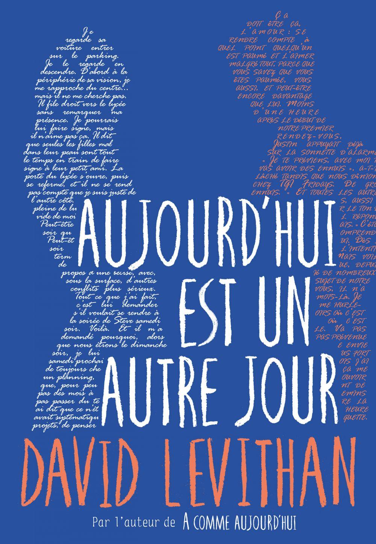Aujourd'hui est un autre jour | Levithan, David. Auteur