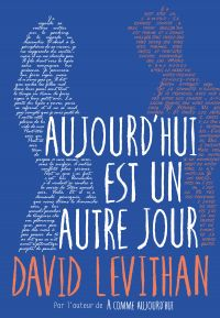 Aujourd'hui est un autre jour | Levithan, David. Auteur