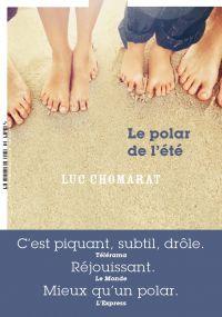 Le Polar de l'été | Chomarat, Luc. Auteur