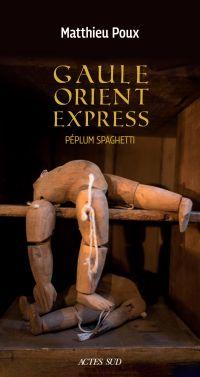 Gaule-Orient-Express | Poux, Matthieu. Auteur