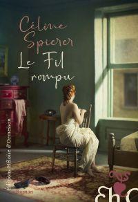 Le Fil rompu | Spierer, Celine. Auteur