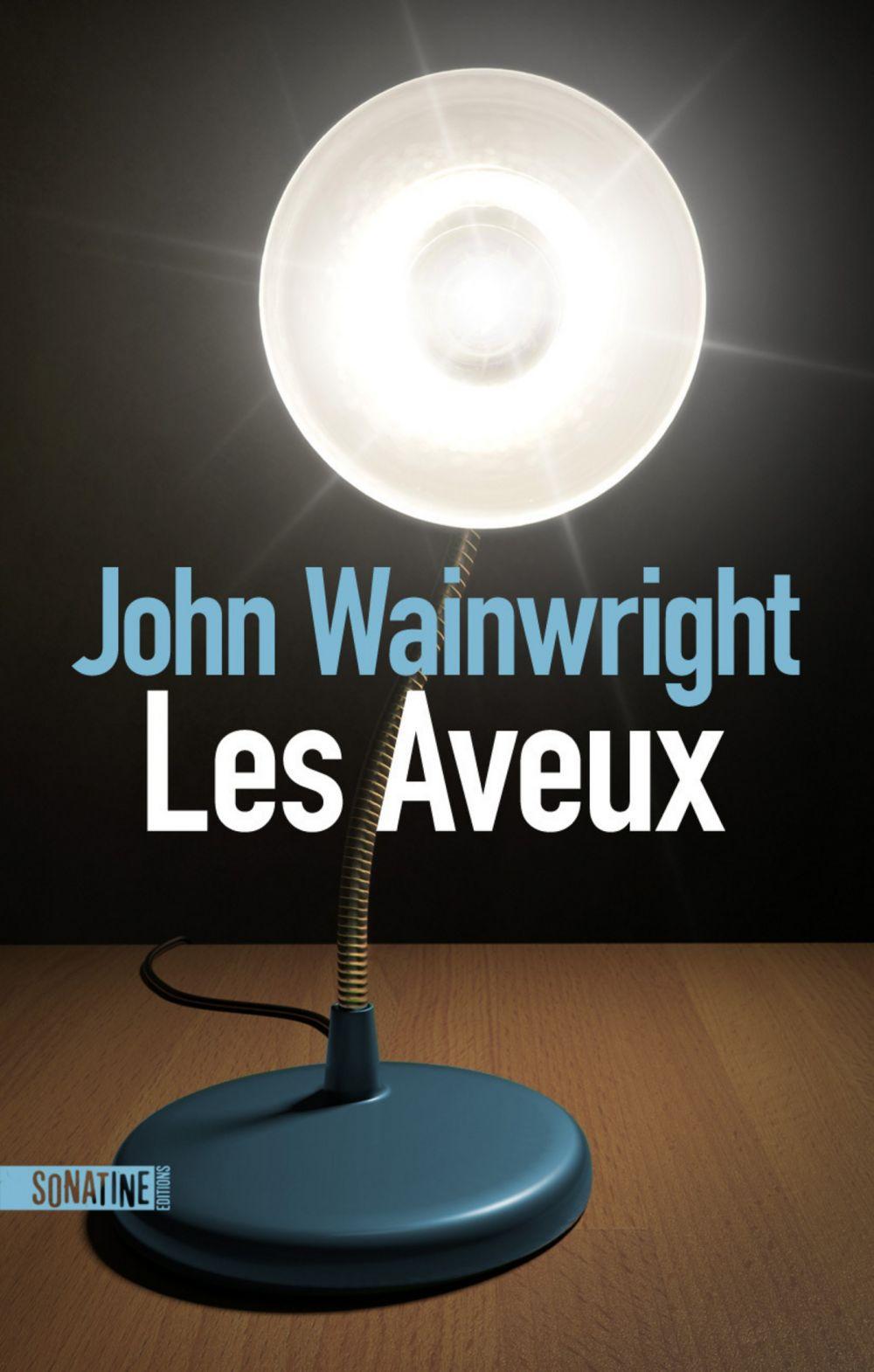 Les Aveux | WAINWRIGHT, John. Auteur