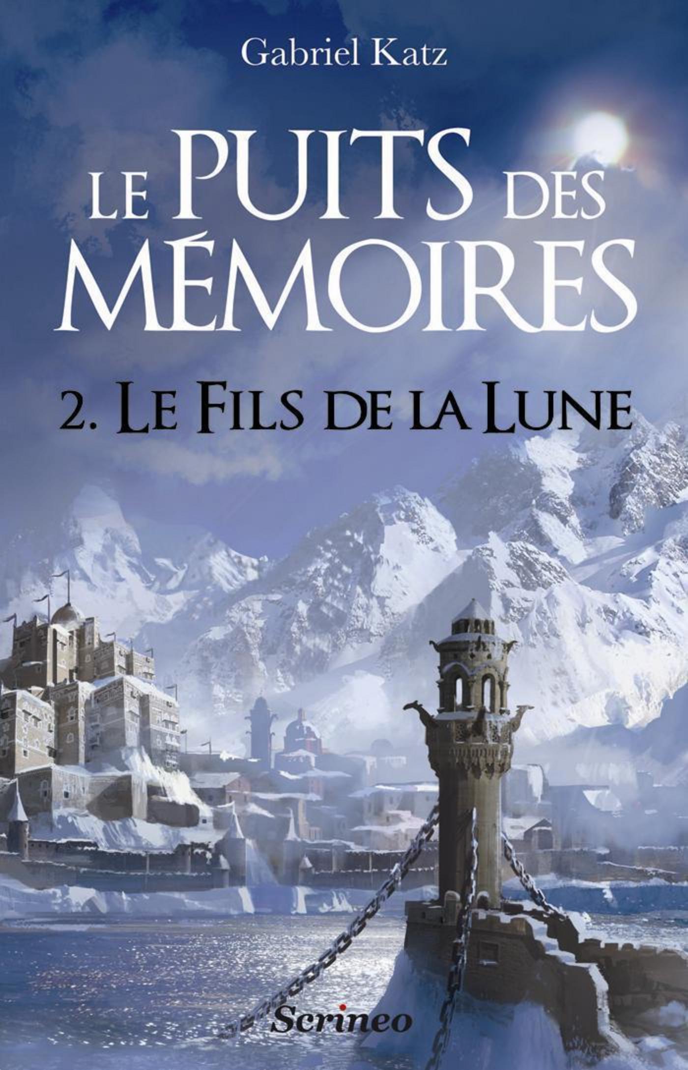 Le puits des mémoires - tome 02 - Le fils de la lune
