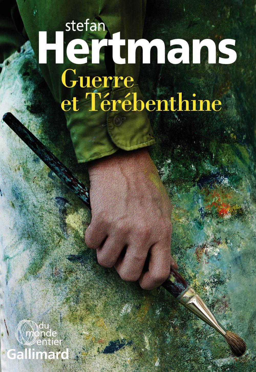 Guerre et Térébenthine | Hertmans, Stefan. Auteur