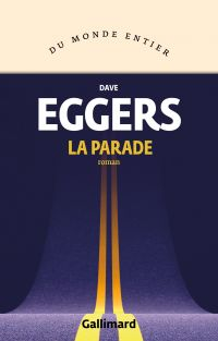 La parade | Eggers, Dave. Auteur