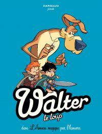 Walter Le Loup  - Tome 3 - L'anneau magique (3/3)   Jose Luis Munuera, . Illustrateur