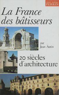 La France des bâtisseurs