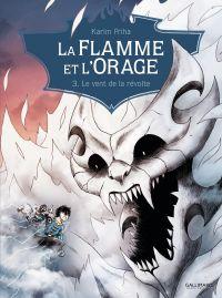 La Flamme et l'Orage (Tome 3) - Le vent de la révolte