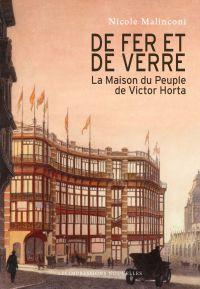 De fer et de verre : la Maison du Peuple de Victor Horta