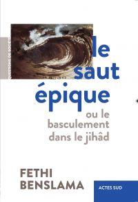 Le Saut épique | Benslama, Fethi. Auteur