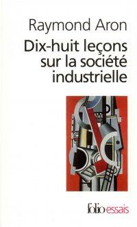 Dix-huit leçons sur la société industrielle