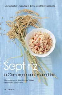 Sept riz, la Camargue dans ...