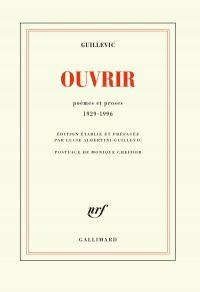 Ouvrir. Poèmes et proses 1929-1996 | Guillevic, Eugène (1907-1997). Auteur