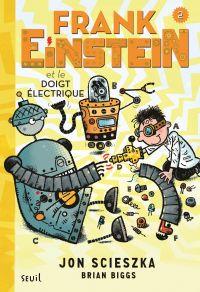 Frank Einstein et le doigt ...