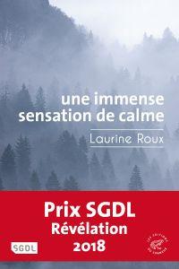 Une immense sensation de calme | Roux, Laurine (1978-....). Auteur