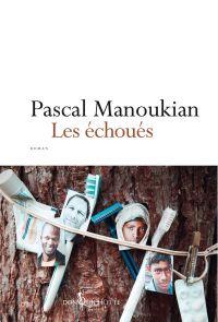 Les Echoués | Manoukian, Pascal (1955?-....). Auteur
