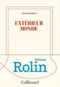 Extérieur monde | Rolin, Olivier. Auteur