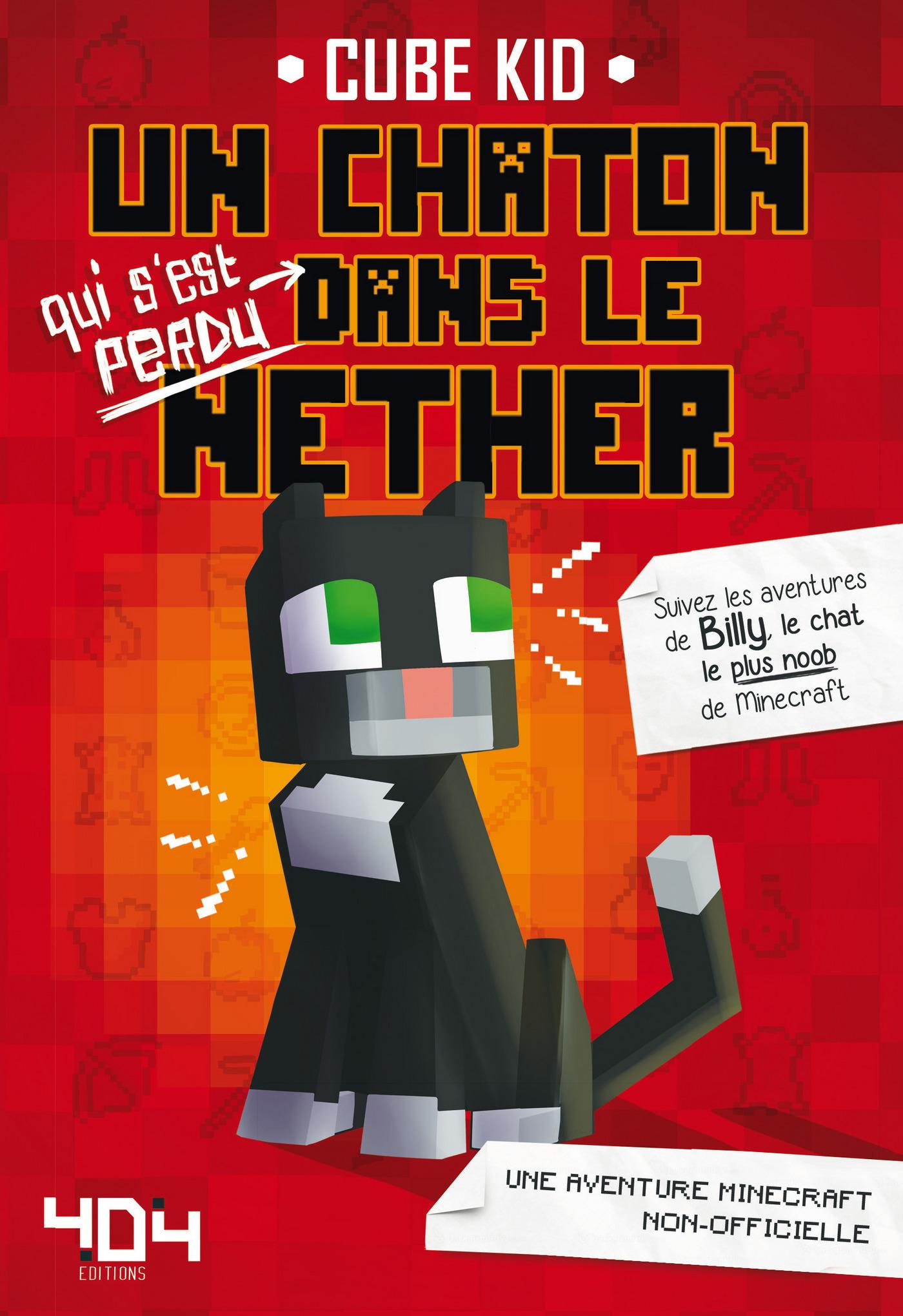 Minecraft : Un chaton (qui s'est perdu) dans le Nether Tome 1 - Roman junior - Dès 8 ans