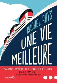 Une vie meilleure | Rhys, Rachel. Auteur