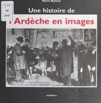Une histoire de l'Ardèche e...
