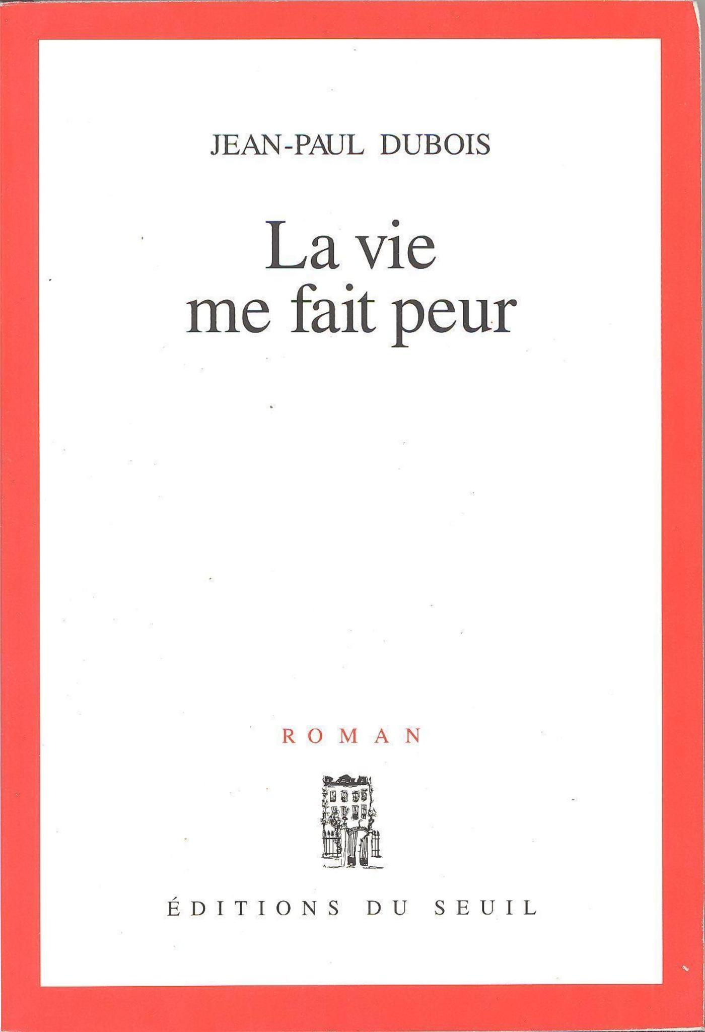 La Vie me fait peur | Dubois, Jean-Paul