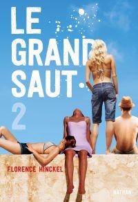 Le grand saut - Tome 2 | Hinckel, Florence. Auteur