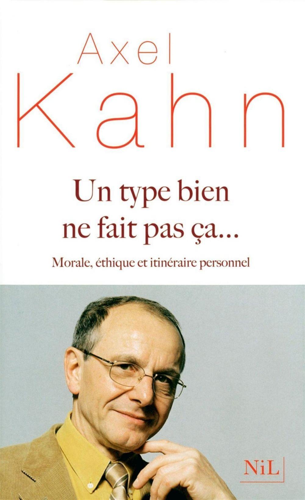 Un Type bien ne fait pas ça... | Kahn, Axel (1944-....). Auteur